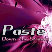 PASTE - Down the Streets