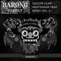 Yellow Claw - Amsterdam Trap Music, Vol. 3 (Remixes)