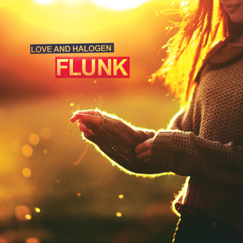 Flunk - Love and Halogen