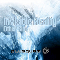 Invisible Reality - Other Side