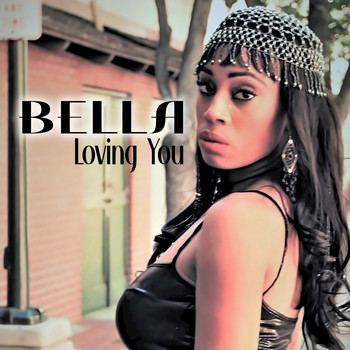 Bella - Loving You