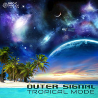 Outer Signal - Tropical Mode