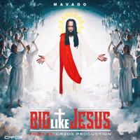 Mavado - Big Like Jesus - Single