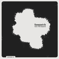 Sasquatch - Enter the Sasquatch