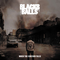 Black 8 Balls - When The Curtain Falls