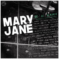 Mary Jane - R U Happy