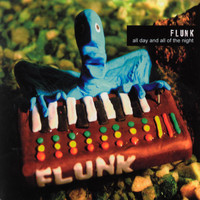 Flunk - All Day and All of the Night