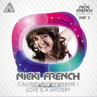 Nicki French - Calling out My Name/Love Is a Mystery