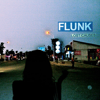 Flunk - Lost Causes