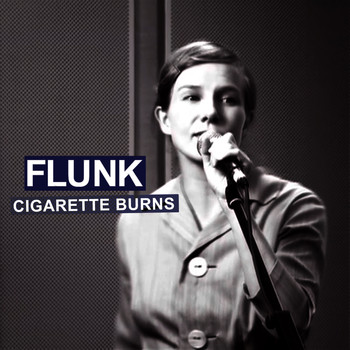 Flunk - Cigarette Burns
