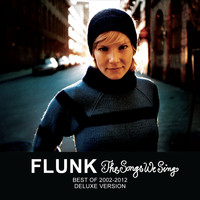 Flunk - The Songs We Sing - Best of 2002-2012 - Deluxe Version