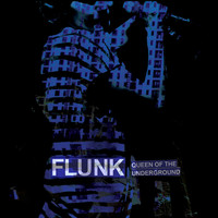 Flunk - Queen of the Underground