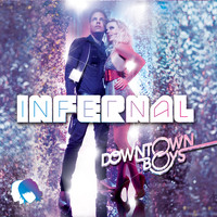 Infernal - Downtown Boys - EP