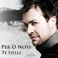Per O Noss - Te Fjells (Single)