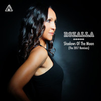 Rozalla - Shadows of the Moon (2017 Remixes)