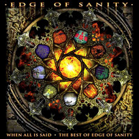 Edge Of Sanity - When All Is Said/The Best of Edge of Sanity