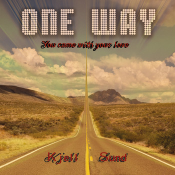 One Way - You Came with Your Love