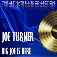Joe Turner - Big Joe Is Here