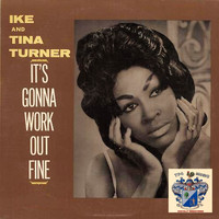 Ike And Tina Turner - It's Gonna Work Out Fine