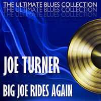 Joe Turner - Big Joe Rides Again