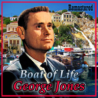 George Jones - Boat of Life (Remastered)