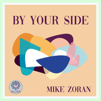 Mike Zoran - By Your Side