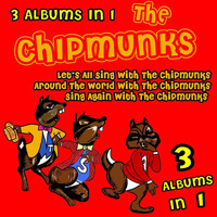 David Seville & The Chipmunks - Lets All Sing With The Chipmunks/Around The World With The Chipmunks/Sing Again With The Chipmunks