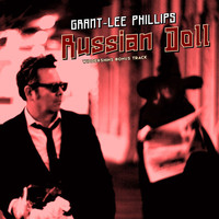 Grant-Lee Phillips - Russian Doll