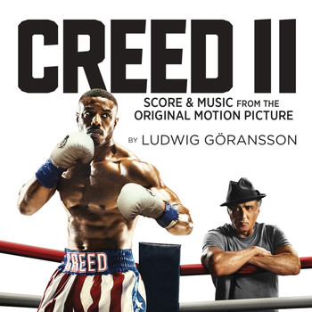 Ludwig Goransson - Creed II (Score & Music from the Original Motion Picture)