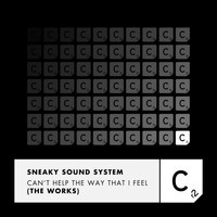 Sneaky Sound System - Can't Help The Way That I Feel (The Works)