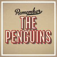 The Penguins - Remember