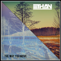 Ethan - The Way You Move