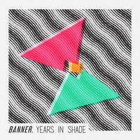 Banner. - Years In Shade