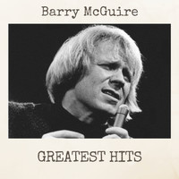 Barry McGuire - Greatest Hits