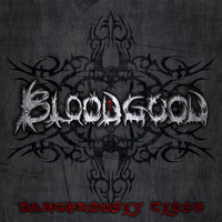 Bloodgood - Dangerously Close
