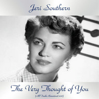 Jeri Southern - The Very Thought of You (All Tracks Remastered 2018)