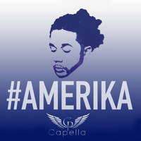 Capella - #Amerika (Explicit)