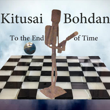 Kitusai & Bohdan - To the End of Time