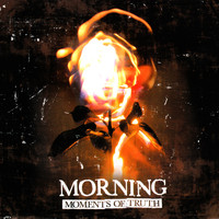 Morning - Moments of Thruth