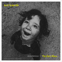 Bart&Baker / - Ami / Amico - The Club Mixes - EP