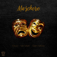 Orco - Maschere (feat. Mr Melt & Sam More) (Explicit)