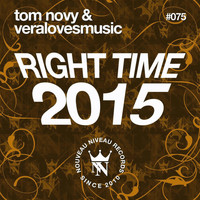 Tom Novy & Veralovesmusic - Right Time 2015