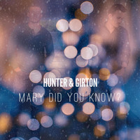 Hunter & Girton - Mary Did You Know?
