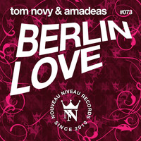 Tom Novy - Berlin Love