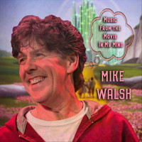 Mike Walsh - Music from the Movie in My Mind