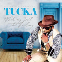 Tucka - Working with the Feeling
