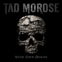 Tad Morose - Your Own Demise