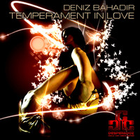 Deniz Bahadir - Temperament in Love