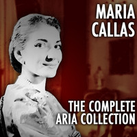 Maria Callas - The Complete Aria Collection Volume 1