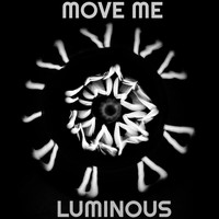 Luminous - Move Me